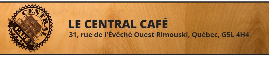 Coordonnées Central Café Rimouski